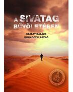 A sivatag bűvöletében -  Bunkoczi László, Szalay Balázs