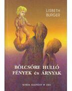Bölcsőre hulló fények és árnyak - Burger, Lisbeth