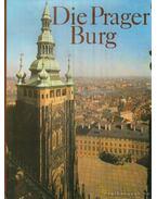 Die Prager Burg - Burian, Jirí, Hartmann, Antonín