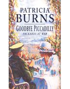 Goodbye Piccadilly – Packards at War - BURNS, PATRICIA