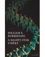 A halott utak vidéke - Burroughs, William S.