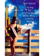 Living in Little Rock with Miss Little Rock - BUTLER, JACK