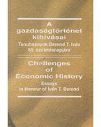 A gazdaságtörténet kihívásai / Challenges of Economic History - Buza János, Csató Tamás, Gyimesi Sándor