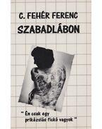 Szabadlábon - C.Fehér Ferenc