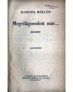 Megvilágosodott már I-II. kötet egybekötve - Koroda Miklós