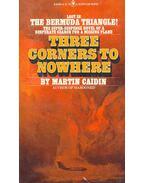 Three Corners to Nowhere - Caidin, Martin