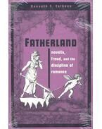 Fatherland – Novalis, Freud, and the Discipline of Romance - CALHOON, KENNETH S,