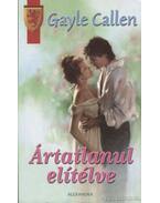 Ártatlanul elítélve - Callen, Gayle