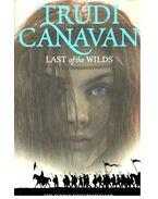 Last of the Wilds - CANAVAN, TRUDI