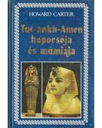 Tut-ankh-Amen koporsója és múmiája - Carter, Howard