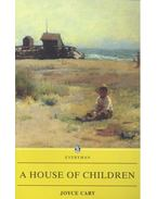 A House of Children - Cary, Joyce
