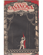 Giacomo Casanova emlékiratai. Francia eredetiből fordította Takács Mária. - Casanova, Giacomo