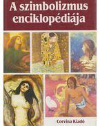 A szimbolizmus enciklopédiája - Cassou, Jean