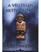 A végtelen aktív oldala - Castaneda, Carlos