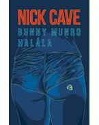 Bunny Munro halála - Cave, Nick