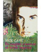 És meglátá a szamár az Úrnak angyalát - Cave, Nick