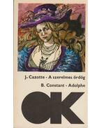 A szerelmes ördög; Adolphe - Cazotte, Jacques, Constant, Benjamin