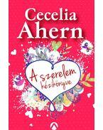 A szerelem kézikönyve - Cecelia Ahern