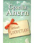 Utóirat: Szeretlek! - Cecelia Ahern