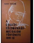 A ceglédi földmunkásmozgalom története 1919-ig - Nagy Dezső