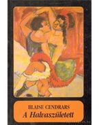 A Halvaszületett - Cendrars, Blaise