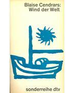 Wind der Welt - Cendrars, Blaise