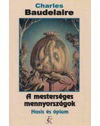 A mesterséges mennyországok - Charles Baudelaire