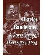A Rossz virágai - Charles Baudelaire
