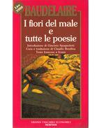 I fiori del male e tutte le poesie - Charles Baudelaire