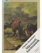 Művészeti kuriózumok - Charles Baudelaire, Julien Cain (szerk.)
