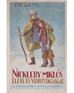 Nickleby Miklós élete és viszontagságai - Charles Dickens