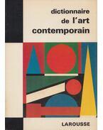 Dictionnaire de l'art contemporain - Charmet, Raymond
