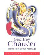 Three Tales about Marriage - Chaucer, Geoffrey