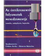 Az értékteremtő folyamatok menedzsmentje - Chikán Attila, Demeter Krisztina
