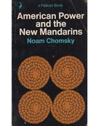 American Power and the New Mandarins - Chomsky, Noam