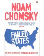 Failed States: The Abuse of Power and the Assault on Democracy - Chomsky, Noam