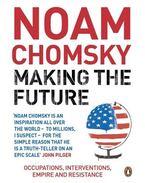 Making the Future - Chomsky, Noam