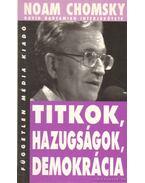 Titkok, hazugságok, demokrácia - Chomsky, Noam