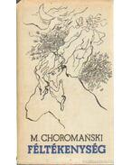 Féltékenység - Choromanski, Michal