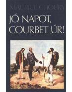 Jó napot, Courbet úr! - Choury, Maurice