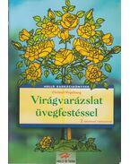 Virágvarázslat üvegfestéssel - Christel Vogelsang