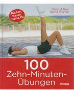 100 Zehn-Minuten-Übungen - Christof Baur, Bernd Thurner
