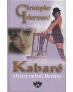 Kabaré (Isten veled, Berlin) - Christopher Isherwood