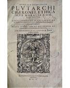 (Opera, quae extant, omnia.) Ethica sive moralia complectentia. Interprete Hermanno Cruserio. - Plutarchos