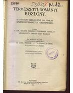 Természettudományi közlöny LVII. kötet - Gombocz Endre, Gorka Sándor, Ilosvay Lajos, Szabó-Patay József