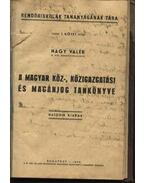 A magyar köz-, közigazgatási és magánjog tankönyve - Nagy Valér