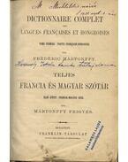 Teljes francia és magyar szótár - Mártonffy Frigyes