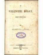 A Velenczei Hölgy - Erdélyi János