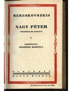 Nagy Péter I-II. kötet - Mereskovszkij, Dimitrij