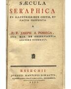 Saecula Seraphica ex illustrioribus gestis, et factis proposita - Possega József